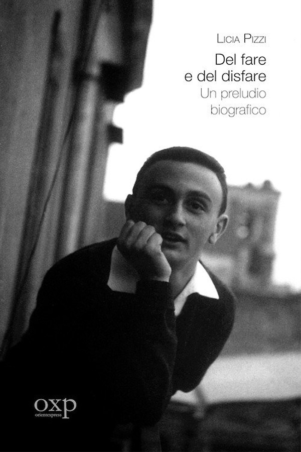 Del fare e del disfare. Un preludio biografico, di LiciaPizzi (Fuori Collana, 2017)
