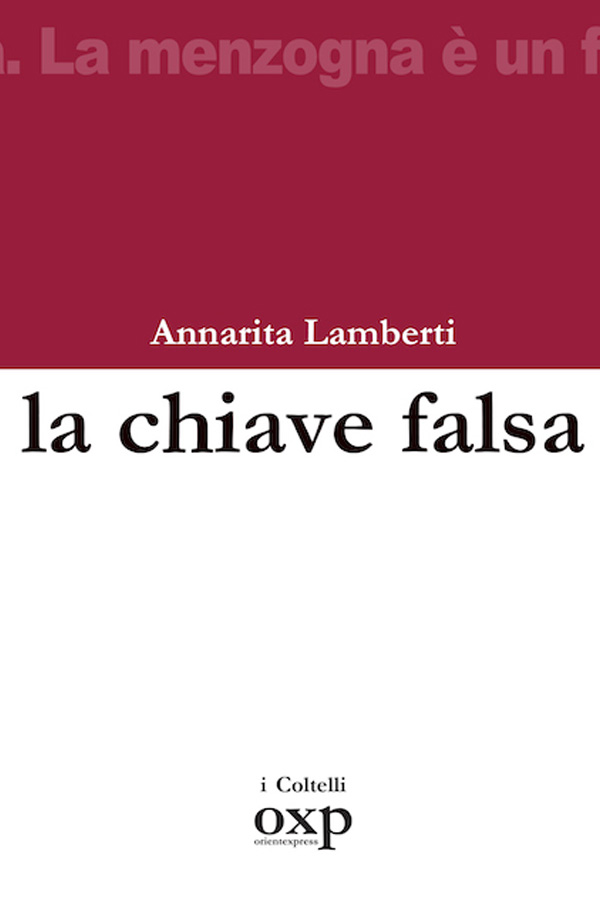 La chiave falsa, di AnnaritaLamberti (I Coltelli, 2018)
