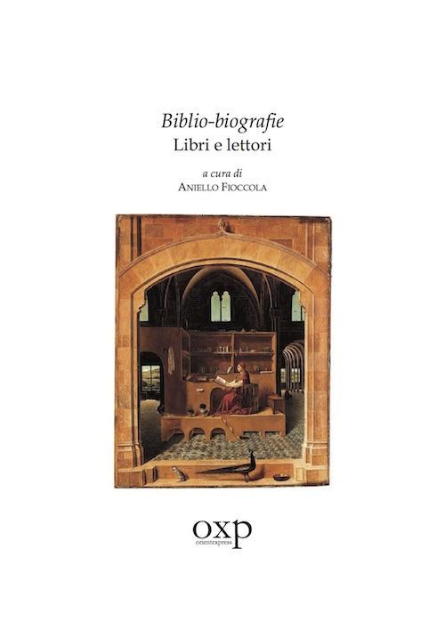 Biblio-biografie. Libri e lettori, di AnielloFioccola (I Dibattiti, 2018)