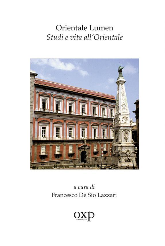 Orientale Lumen - Studi e vita all'Orientale, di FrancescoDe Sio Lazzari (I Dibattiti, 2020)