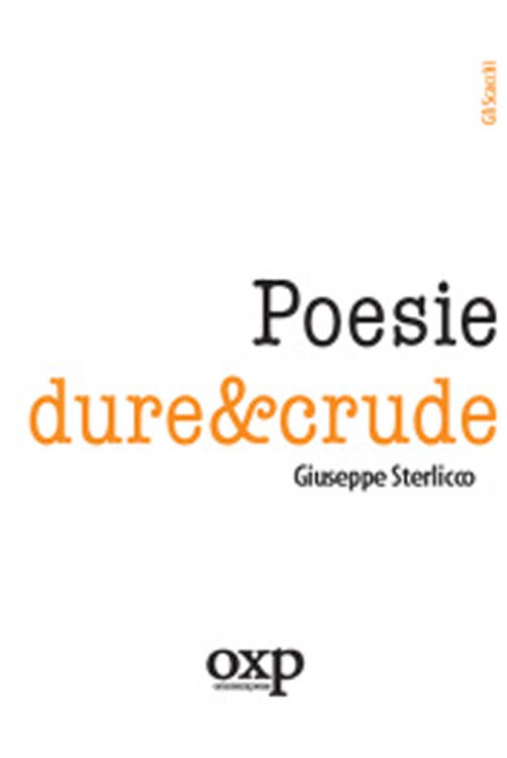 Poesie dure&crude, di GiuseppeSterlicco (Gli Scacchi, 2008)