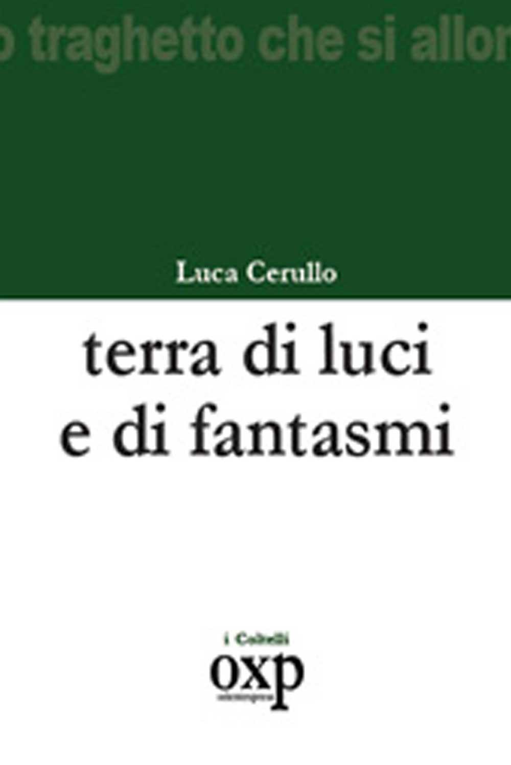 Terra di luce e di fantasmi, di LucaCerullo (I Coltelli, 2008)