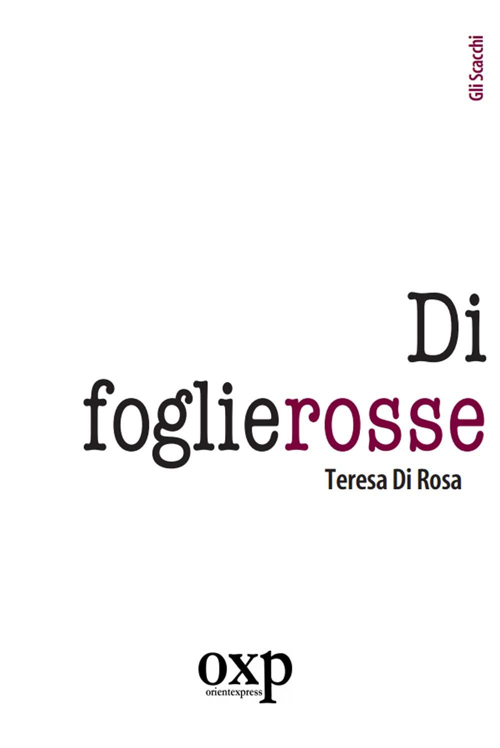 Di foglie rosse (eBook), di TeresaDi Rosa (Gli Scacchi, 2008)