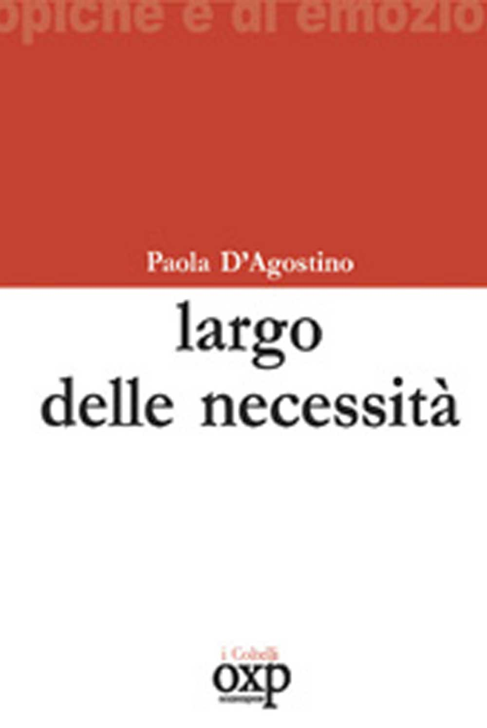 https://www.amazon.it/Largo-delle-Necessit%C3%A0-Paola-DAgostino/dp/8895007034