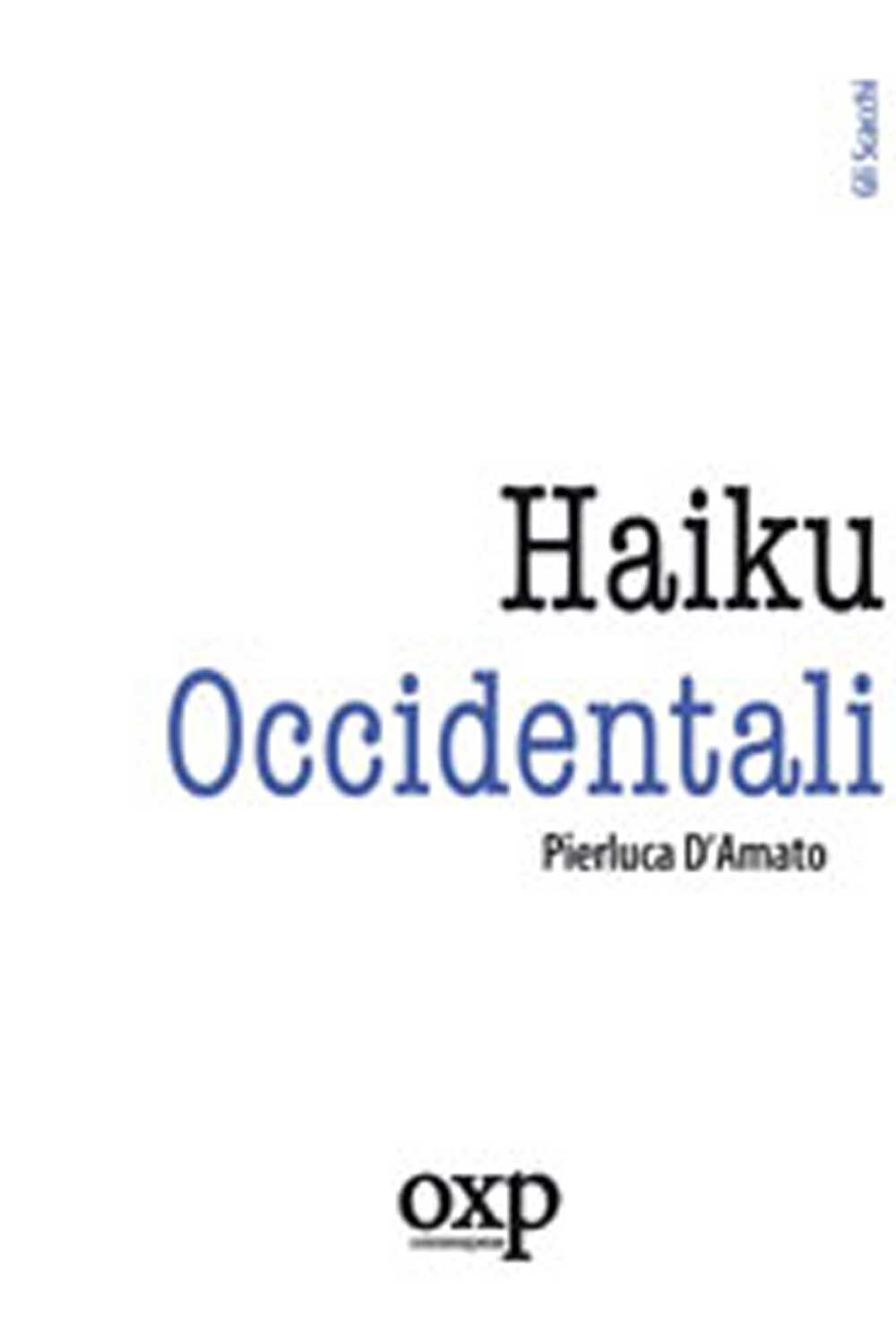 Haiku occidentali, di Pierluca D'Amato (Gli Scacchi, 2011)