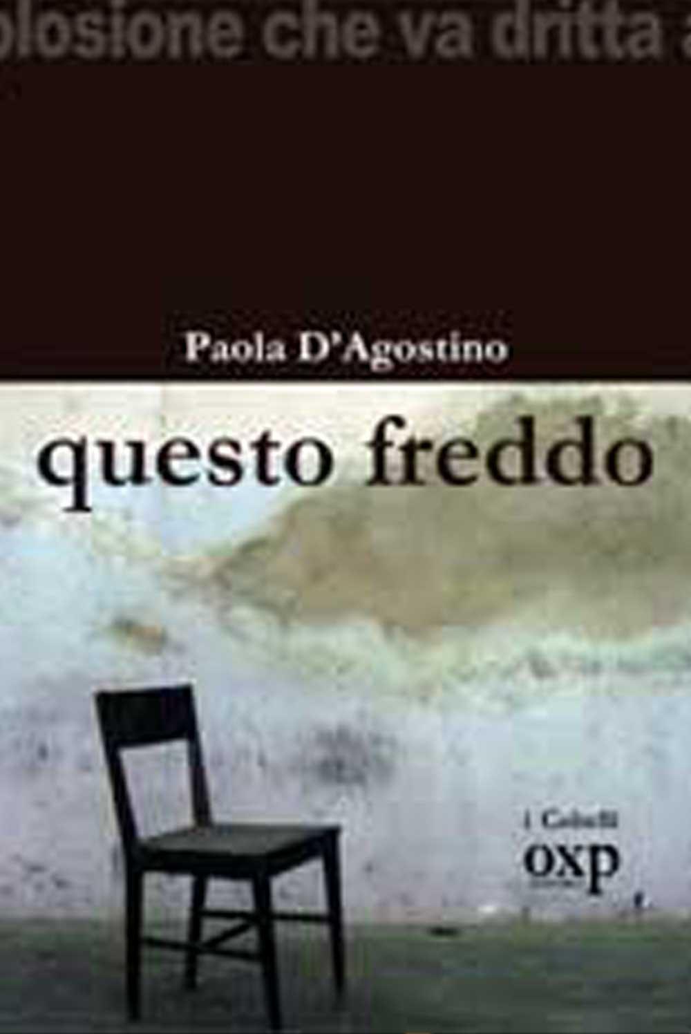 Questo freddo, di PaolaD'Agostino (I Coltelli, 2012)