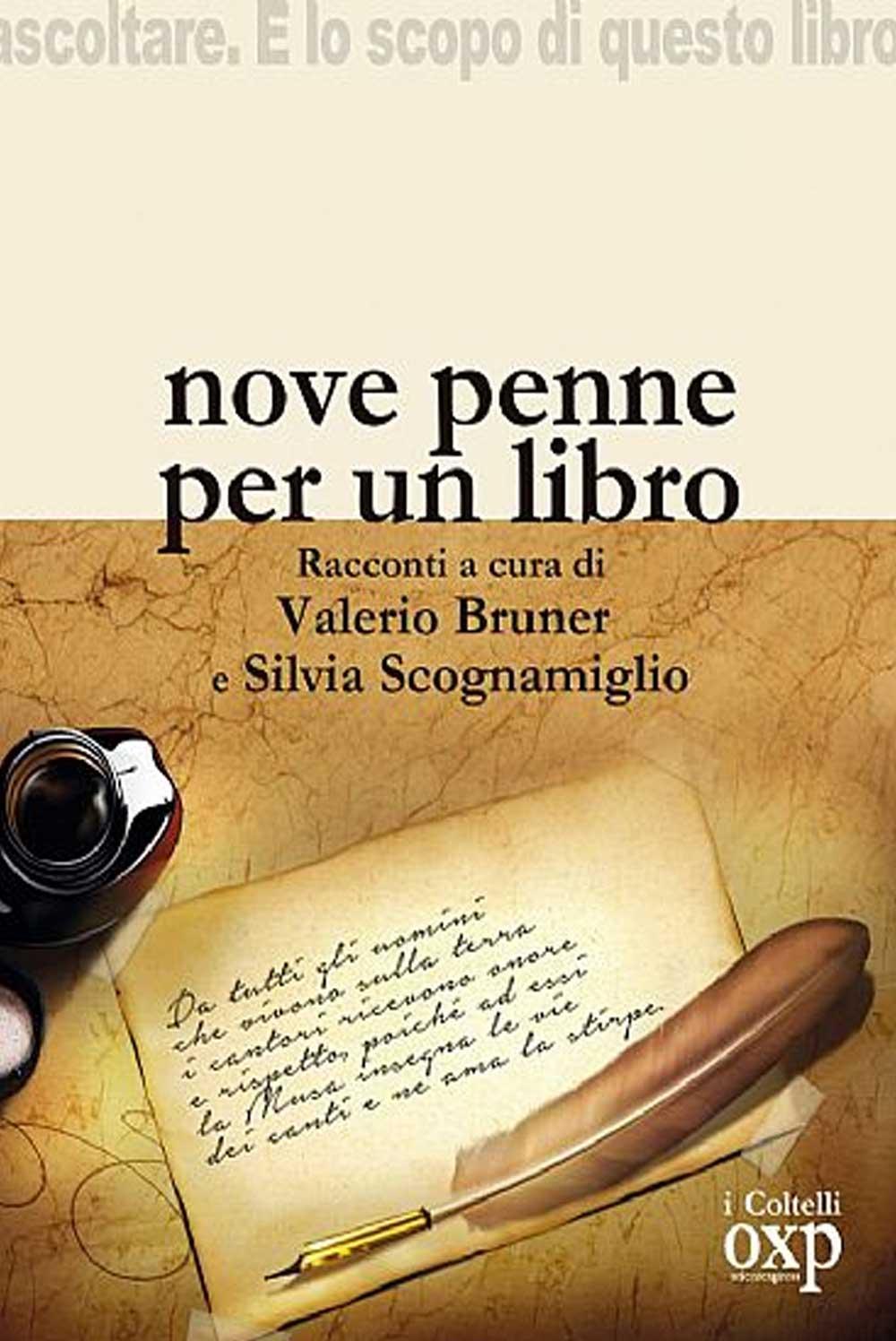 Nove penne per un libro, a cura di V. Bruner e S. Scognamiglio, di AutoriVari (I Coltelli, 2014)