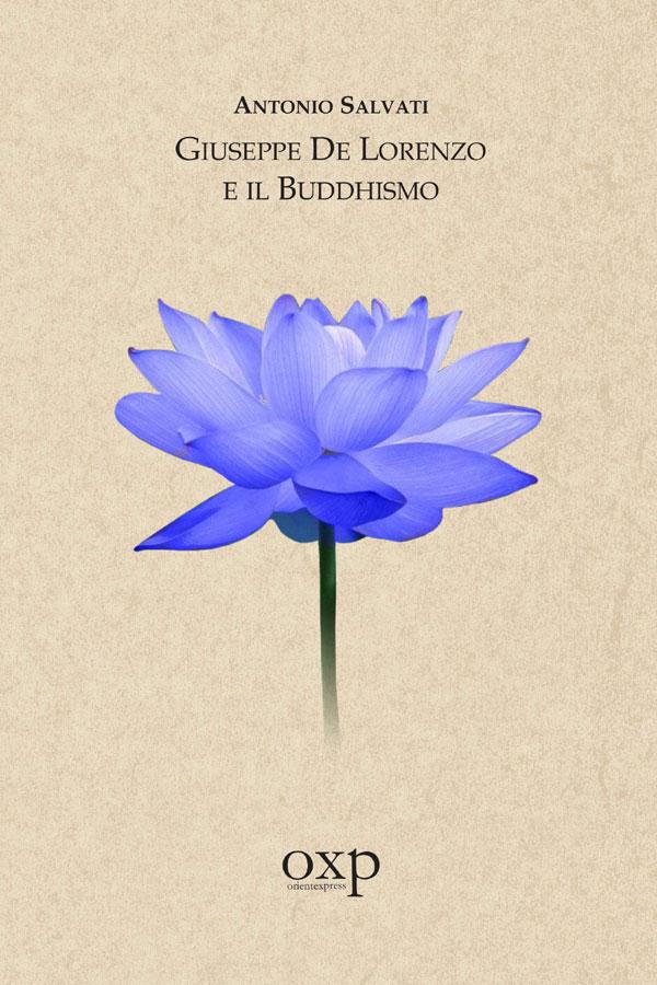 Giuseppe De Lorenzo e il Buddhismo, di AntonioSalvati (Studi Storico-religiosi, 2016)